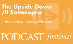 Podcast Festival | The Upside Down / Il Sottosopra