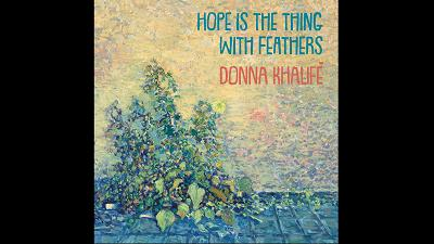 Hope Is The Thing With Feathers (Donna Khalife')