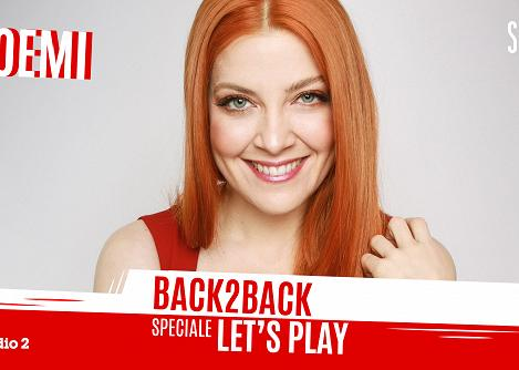 Back2Back Speciale Let's Play Noemi