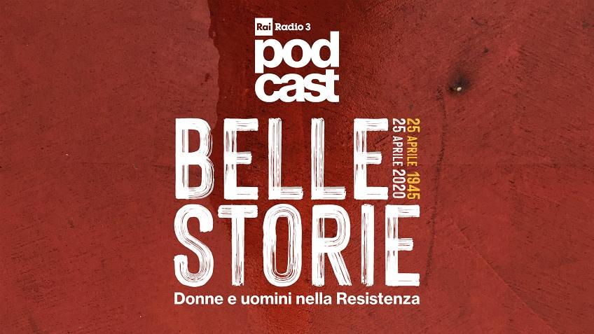Belle storie. Donne e uomini nella resistenza - Podcast - Rai ...