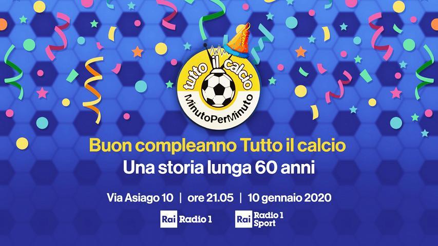 Rai Radio 1 Festeggia I 60 Anni Di Tutto Il Calcio Minuto